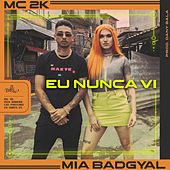 Eu Nunca Vi by Mia Badgyal Mc 2k