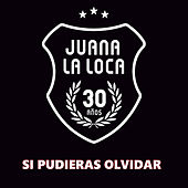 Si Pudieras Olvidar (En Vivo) by Juana La Loca