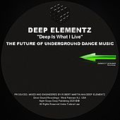 Deep Is What I Live by Deep Elementz