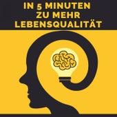 In 5 Minuten zu mehr Lebensqualität by Michael Mayer