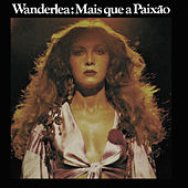 Wanderlea: Mais Que A Paixão by Wanderléa
