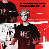 Blow With the Fires by Racer X