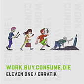 Work.Buy.Consume.Die de 11:1
