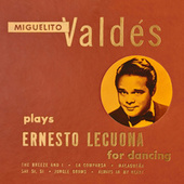 Miguelito Valdes Plays Ernesto Lecuona for Dancing by Miguelito Valdes