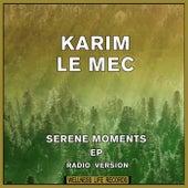 Serene Moments EP (Radio Version) di Karim Le Mec