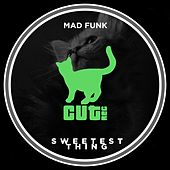 Sweetest Thing di Madfunk