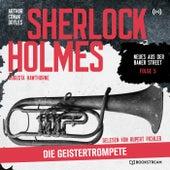 Sherlock Holmes: Die Geistertrompete (Neues aus der Baker Street 5) von Sherlock Holmes
