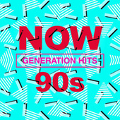 NOW 90's Generation Hits by Various Artists