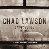 Unobscured (Season 2 - Original Podcast Soundtrack) by Chad Lawson