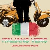 Italiano vero (Le Migliori Canzoni Italiane) di Various Artists