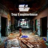 Trap Slaughterhouse von GioLeo
