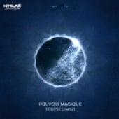 Eclipse, Pt. 2 by Pouvoir Magique
