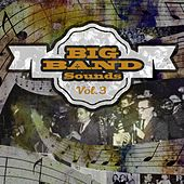Big Band Sounds, Vol. 3 by Various Artists