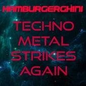 Techno Metal Strikes Again (feat. Krematorio) de Hamburgerghini