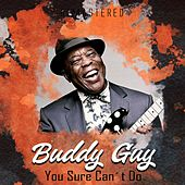 You Sure Can't Do (Remastered) de Buddy Guy