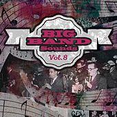 Big Band Sounds, Vol. 8 by Various Artists
