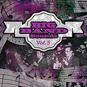 Big Band Sounds, Vol. 5 by Various Artists