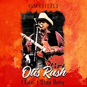 I Can't Stop Baby (Remastered) von Otis Rush