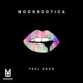 Feel Good di Moonbootica