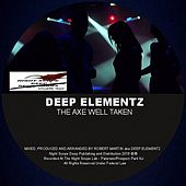 The Axe Well Taken by Deep Elementz