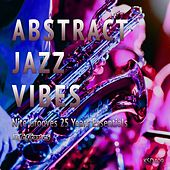 Abstract Jazz Vibes (Nite Grooves 25 Years Essentials) by Various Artists