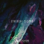 Ethereal Techno #007 by Various Artists