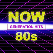 NOW 80's Generation Hits by Various Artists