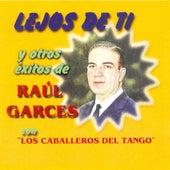 Lejos de Ti y Otros Éxitos de Raúl Garcés by Raúl Garcés