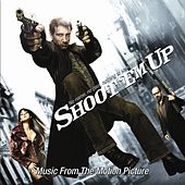 Shoot 'Em Up (Music From The Motion Picture) by Various Artists