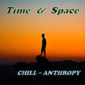 Time and Space by Chill-Anthropy