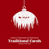 Family Christmas Celebration Traditional Carols Collection 2019 by Christmas Hits