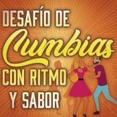 Desafío De Cumbias Con Ritmo y Sabor de Various Artists