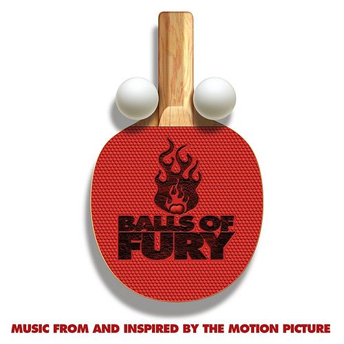 Balls Of Fury (Music From And Inspired By The Motion Picture) by Various Artists