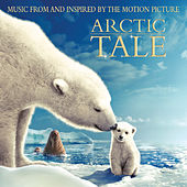 Arctic Tale (Music From And Inspired By The Motion Picture) de Various Artists