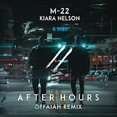 After Hours (OFFAIAH Remix) von M-22