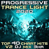 Progressive Trance Light 2020 Top 40 Chart Hits V2 DJ Mix 3Hr (Goa Doc 3Hr DJ Mix) by Goa Doc