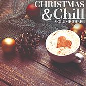 Christmas & Chill, Vol. 3 (Finest In Winter Deep House For Some Cozy Moments At Home, Bar Or Cafe) by Various Artists