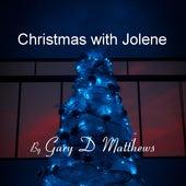 Christmas with Jolene by Gary D. Matthews