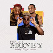 For the Money de Jeskelly
