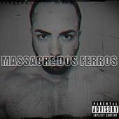 Massacre dos Ferros 2.0 de Rapper Close