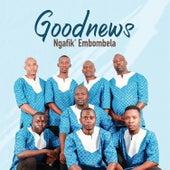 Ngafik' Embombela de The Good News