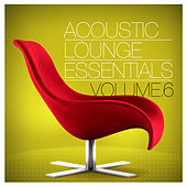 Acoustic Lounge Essentials, Vol. 6 von Various Artists