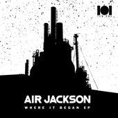 Where It Began by Air Jackson