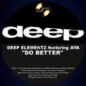 Do Better by Deep Elementz
