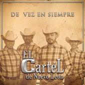 De Vez en Siempre by El Cartel De Nuevo Leon