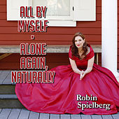 All by Myself / Alone Again, Naturally by Robin Spielberg