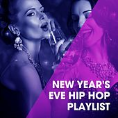 New Year's Eve Hip Hop Playlist by Vibe2Vibe, Tough Rhymes, Platinum Deluxe, Fresh Beat MCs, Graham Blvd, Regina Avenue, Princess Beat, Bling Bling Bros, Boricua Boys