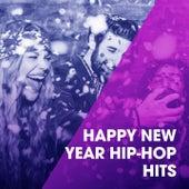 Happy New Year Hip-Hop Hits by The Hip Hop Nation, Hip Hop Audio Stars, Hip Hop DJs United