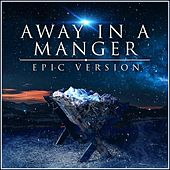 Away in a Manger (Epic Version) van L'orchestra Cinematique
