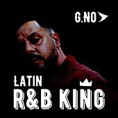 Latin R&B King by G.No